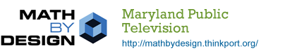 Math by Design, Maryland Public Television, http://mathbydesign.thinkport.org